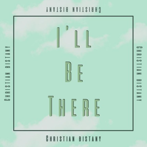 Christian Bistany - I'll Be There (Original Mix)