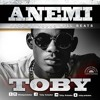 Toby Anbake - Anemi (Prod. By Young Will Beats)