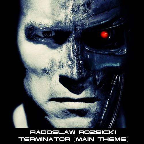 Radoslaw Rozbicki - Terminator [Main Theme]