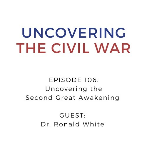 Episode 106: Uncovering the  Second Great Awakening