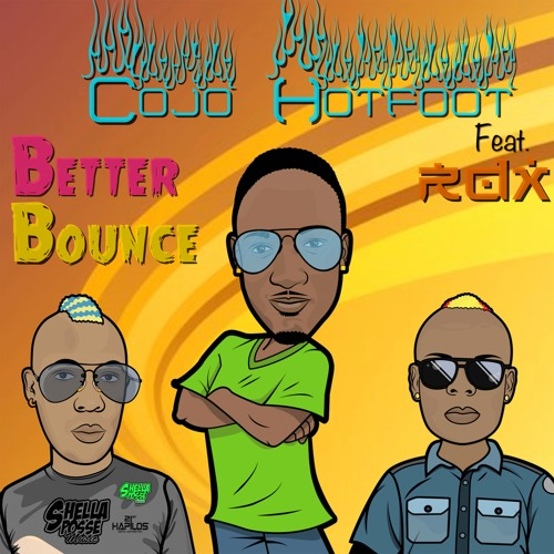COJO HOTFOOT Feat. RDX -  BETTER BOUNCE