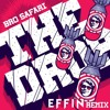 Bro Safari - The Drop (Effin Remix)