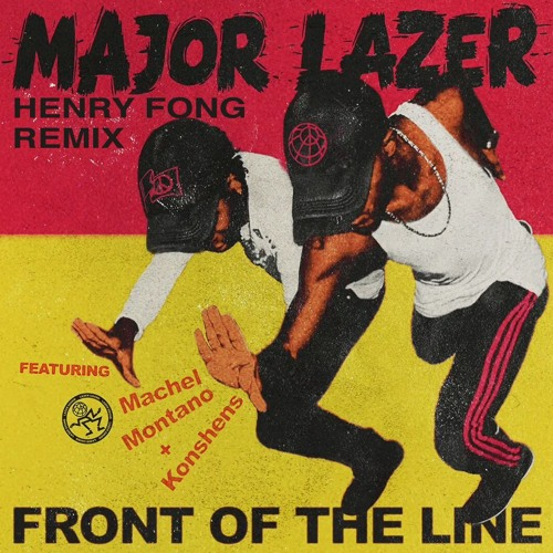 Major Lazer - Front of the Line (Henry Fong Remix)
