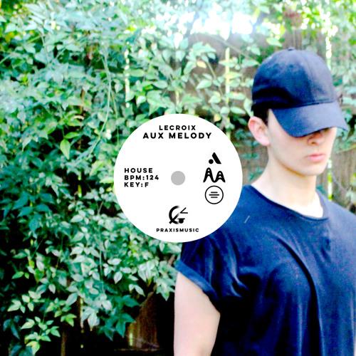 Lecroix - Aux Melody [FREE DOWNLOAD]