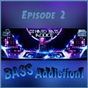 Dj Hard Bass Addict - Bass Addiction! Episode 2