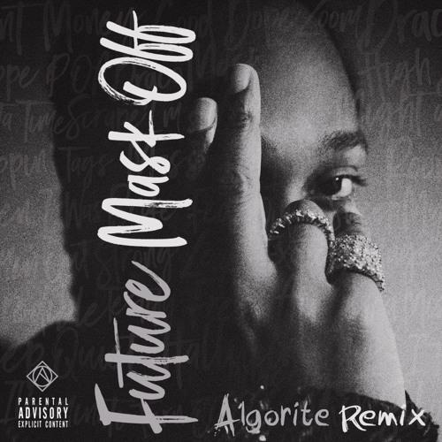DJ Algorite - Future - Mask Off (Remix Algorite)[FREE DOWNLOAD