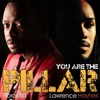You Are The Pillar Feat Lawrence Haynes