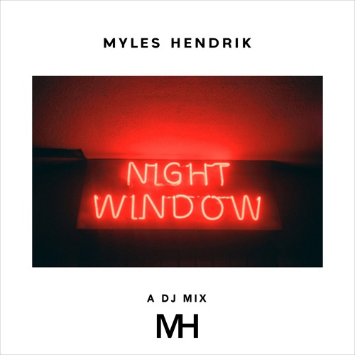 † NIGHT WINDOW † A DJ MIX †