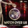 Vybz Kartel - Watch Over Us (Clean)