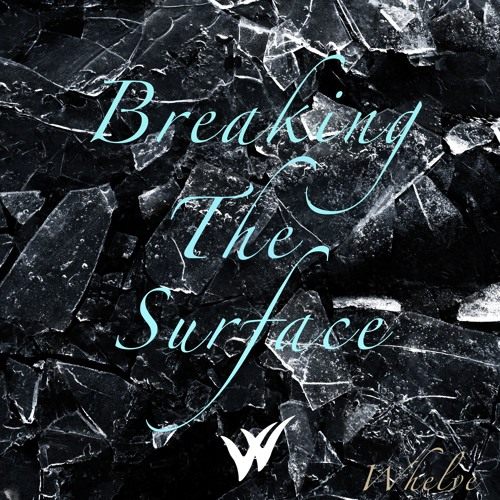 Whelve - Breaking The Surface