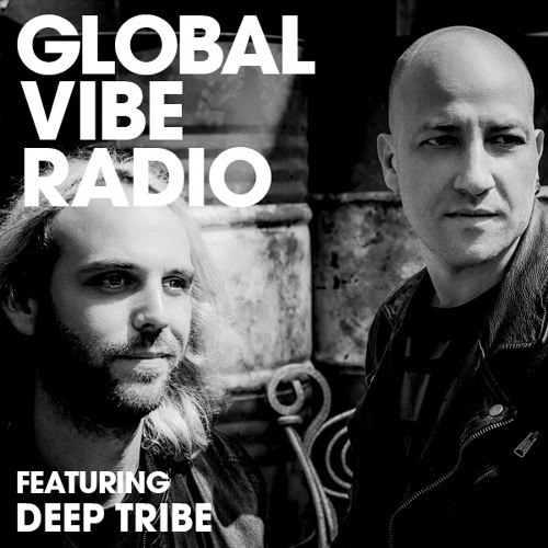 Global Vibe Radio 072 Feat. Deep Tribe (Wulfpack, Perfect Driver, Perspectives Digital)