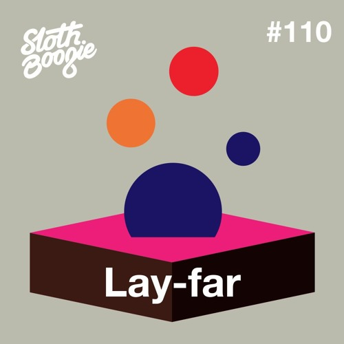 SlothBoogie Guestmix #110 - Lay-Far