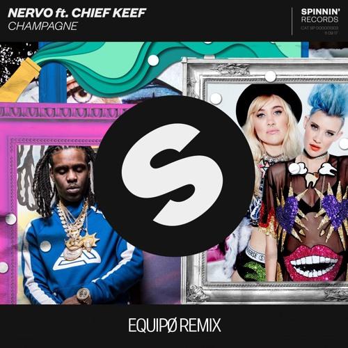 NERVO ft. Chief Keef - Champagne (EQUIPØ Remix)