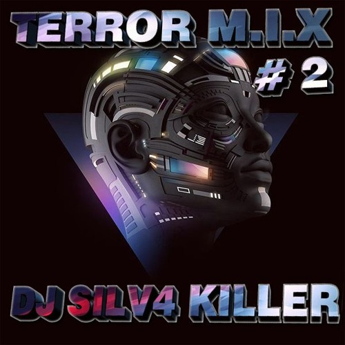 TERROR M.I.X # 2 - DJ SILV4 KILLER