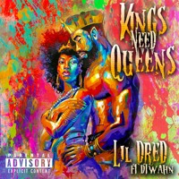 Lil Dred - Kings Need Queens