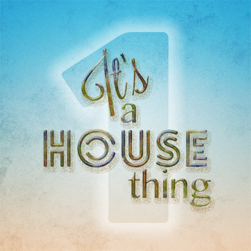 Lively Audio - It's A House Thing 1