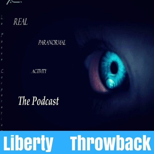 Liberty Throwback #10- Remso W. Martinez on the Real Paranormal Activity Podcast