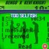 TOO SELFISH ft. KevíKnight