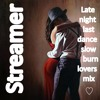 100% Streamer's late night last dance slow burn lovers MIX. 33 Rpm 72 minutes(Free Download)