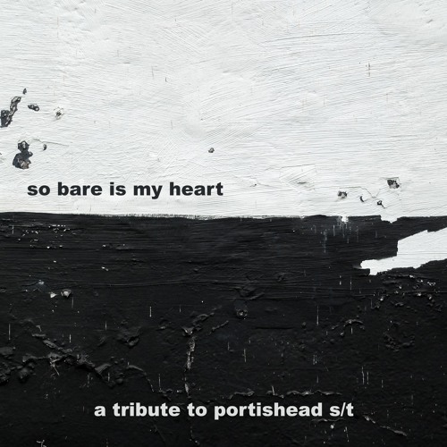 So Bare Is My Heart - A Tribute To Portishead S/T