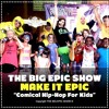 THE BIG EPIC SHOW -