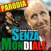 SENZA MONDIALE - Parodia di Senza Pagare (M.Critelli - M.Della Morte)