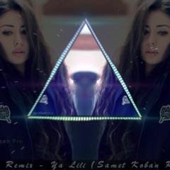 Arabic Remix - Ya Lili (Samet Koban Remix) ELSEN PRO EDİT 2018