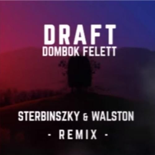 Draft - Dombok Felett (Sterbinszky x Walston Remix)