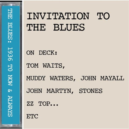 Invitation to the blues tom waits muddy waters hendrix dylan invitation to the blues tom waits muddy waters hendrix dylan by patestapes free listening on soundcloud stopboris Images