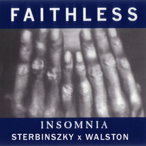 Faithless - Insomnia (Sterbinszky x Walston Remix)