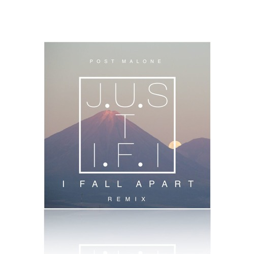 I Fall Apart Remix: I Fall Apart (JUSTIFI Remix) By JUSTIFI