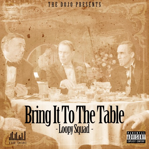Loopy Squad - Bring It To The Table (Prod. By Loose Connxshun)