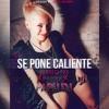 Se Pone Caliente Remix - Jowell & Randy ✘ J Balvin - PAPU DJ 2017