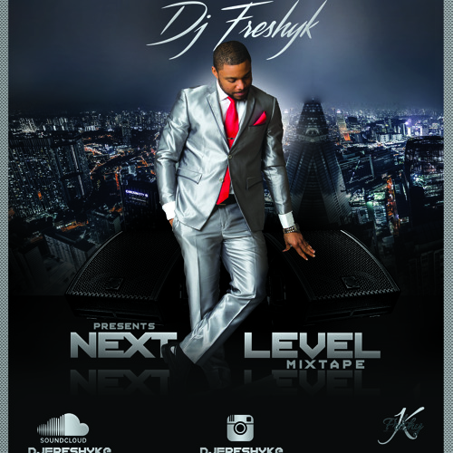 @djfreshyk - Next Level Mixtape @djfreshyk