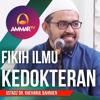 Kesehatan Islam Dan Fikih Kedokteran - Ustadz Dr. Raehanul Bahraen