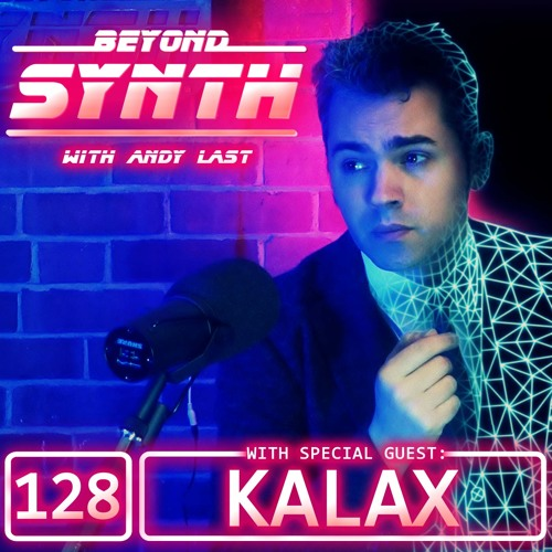 Beyond Synth - 128 - Kalax