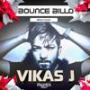 Imran Khan - Bounce Billo (Vikas J 2017 Remix)