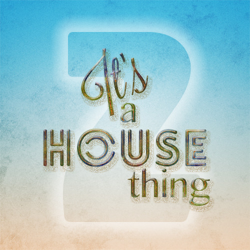 Lively Audio - It's A House Thing 2