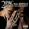 2Pac - I Just Died in Your Arms Tonight (feat. Bastille)