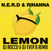 N E R D And Rihanna Lemon Dj Rocco And Dj Ever B Remix Mp3