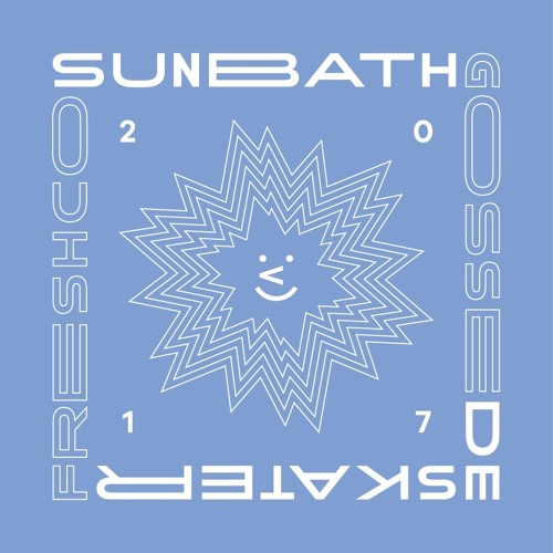 Sunbath 2017 (with Fresh Company)