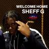 Sheff G - Welcome Home