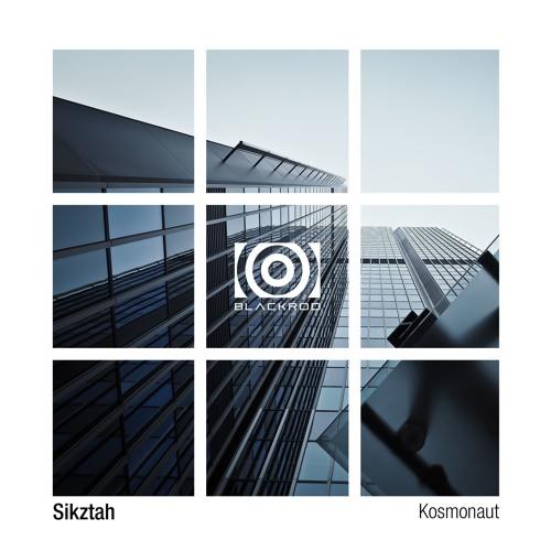Sikztah - Kosmonaut EP [BLACKRODX001]