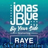 Jonas Blue Feat RAYE   By Your Side (Skyfall Bootleg)[SKIP TO 30 SEC] [Free Download DESC]