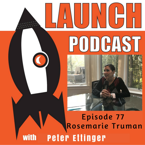 #LaunchPodcast Episode 77: Rosemarie Truman