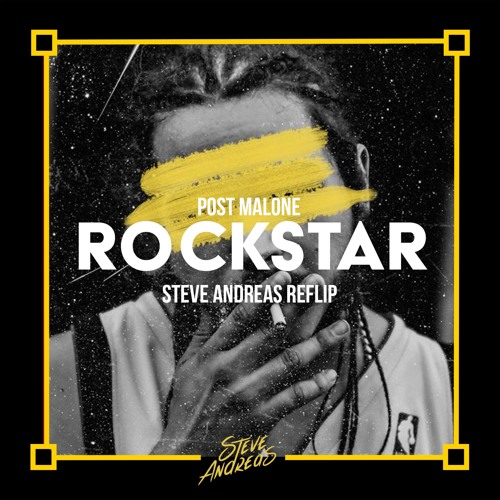 Post Malone - rockstar ft  21 Savage (Steve Andreas FLIP) by