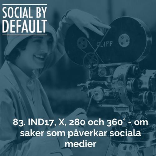 83. IND17, X, 280, 360* - om saker som påverkar sociala medier