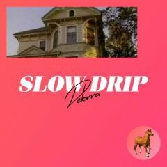 Slow Drip