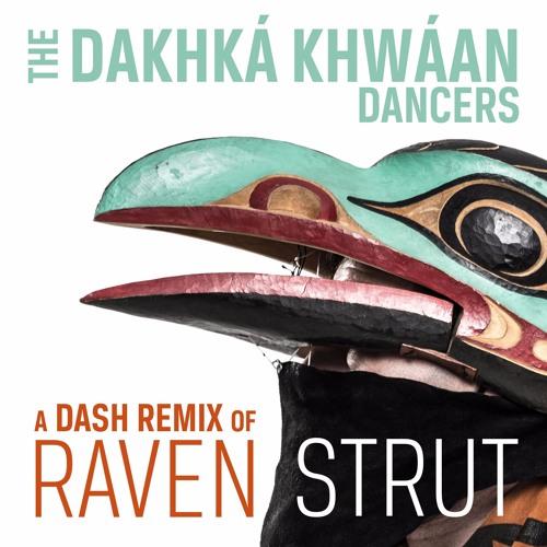 Raven Strut (Dash Remix)