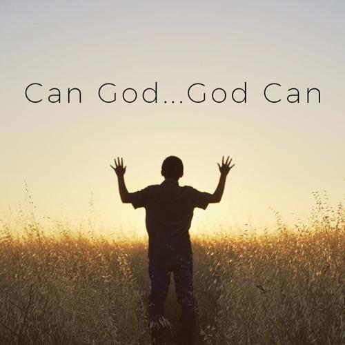 Can God...God Can